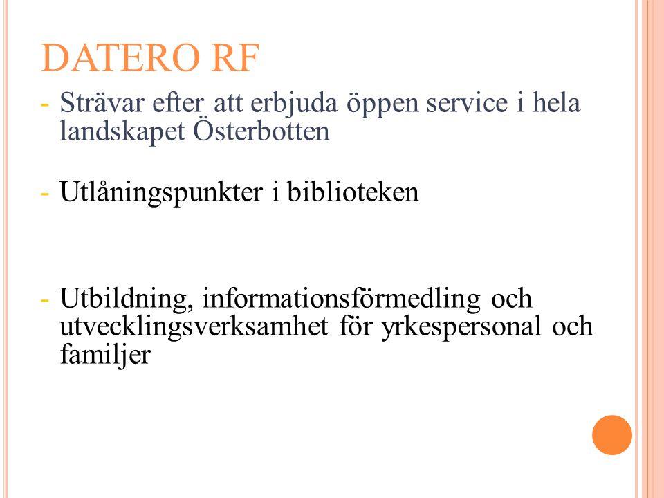 DATERO RF Strävar efter att erbjuda öppen service i hela landskapet Österbotten. Utlåningspunkter i biblioteken.