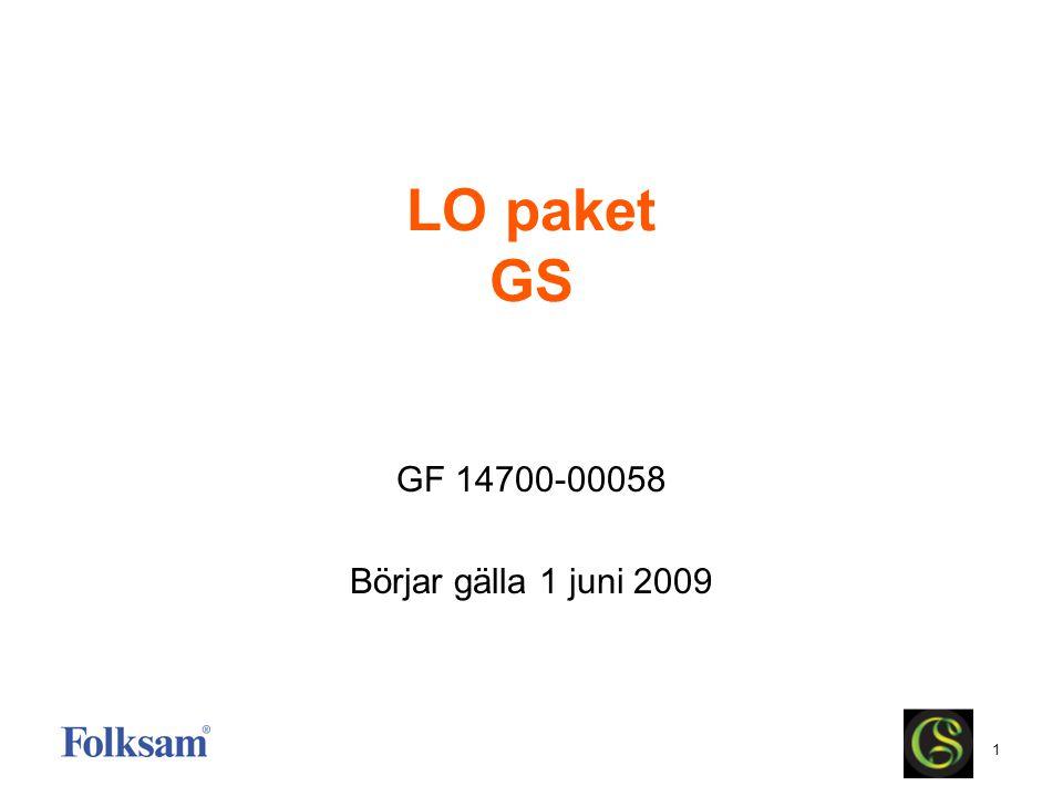 LO paket GS GF 14700-00058 Börjar gälla 1 juni 2009