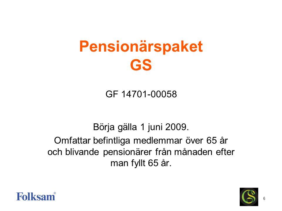 Pensionärspaket GS GF 14701-00058 Börja gälla 1 juni 2009.