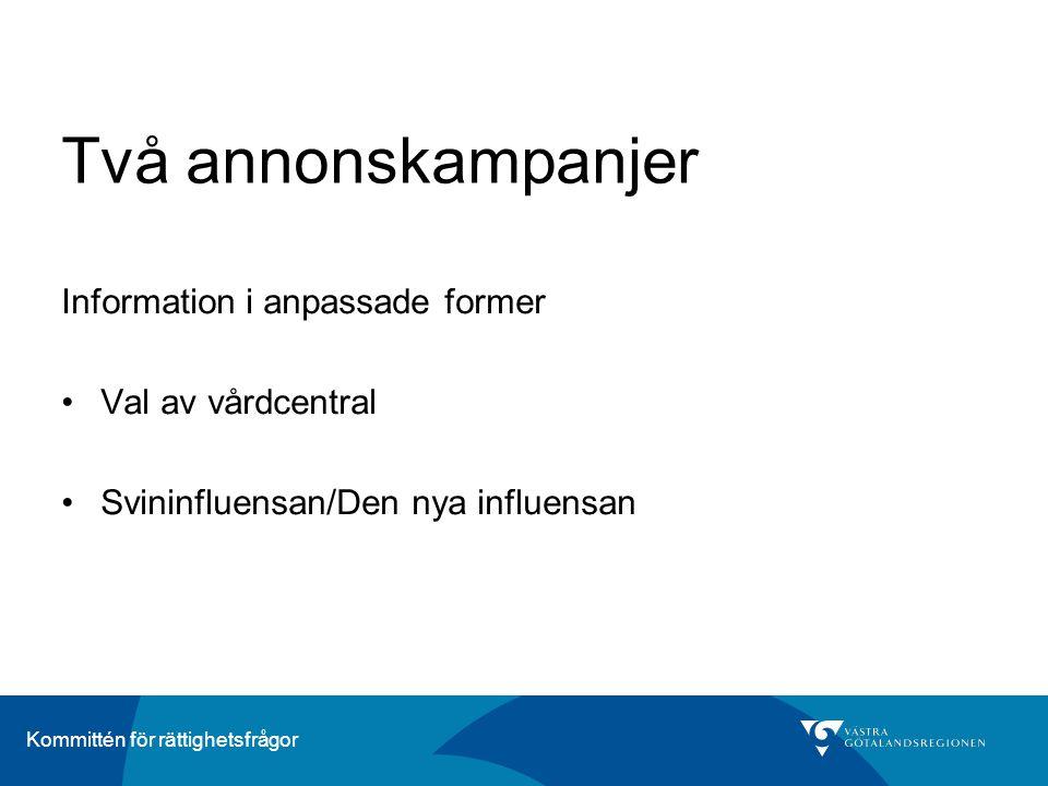 Två annonskampanjer Information i anpassade former Val av vårdcentral
