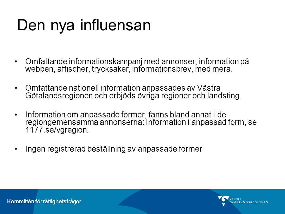 Den nya influensan Omfattande informationskampanj med annonser, information på webben, affischer, trycksaker, informationsbrev, med mera.