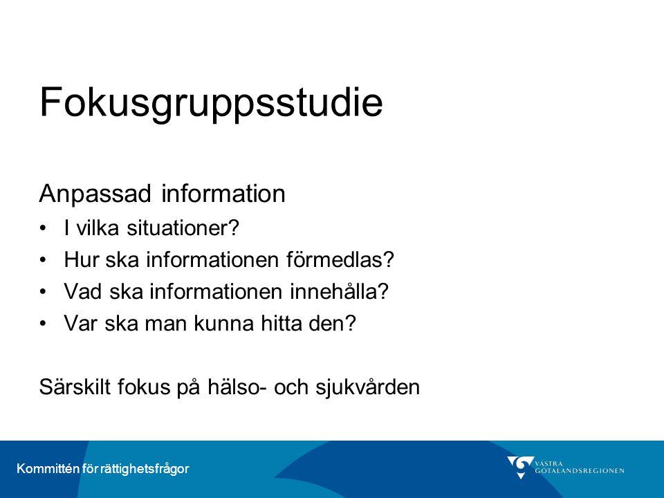 Fokusgruppsstudie Anpassad information I vilka situationer