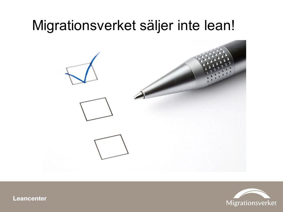 Migrationsverket säljer inte lean!