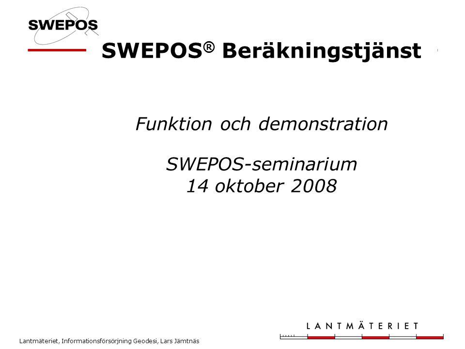 SWEPOS® Beräkningstjänst Funktion och demonstration SWEPOS-seminarium 14 oktober 2008