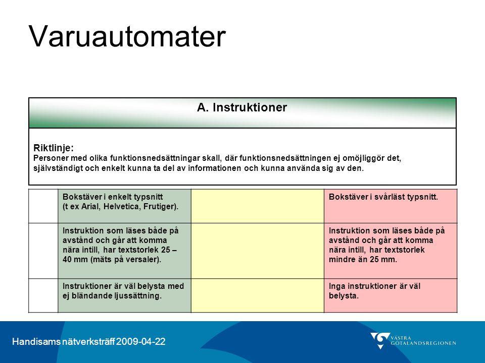 Varuautomater A. Instruktioner Riktlinje: