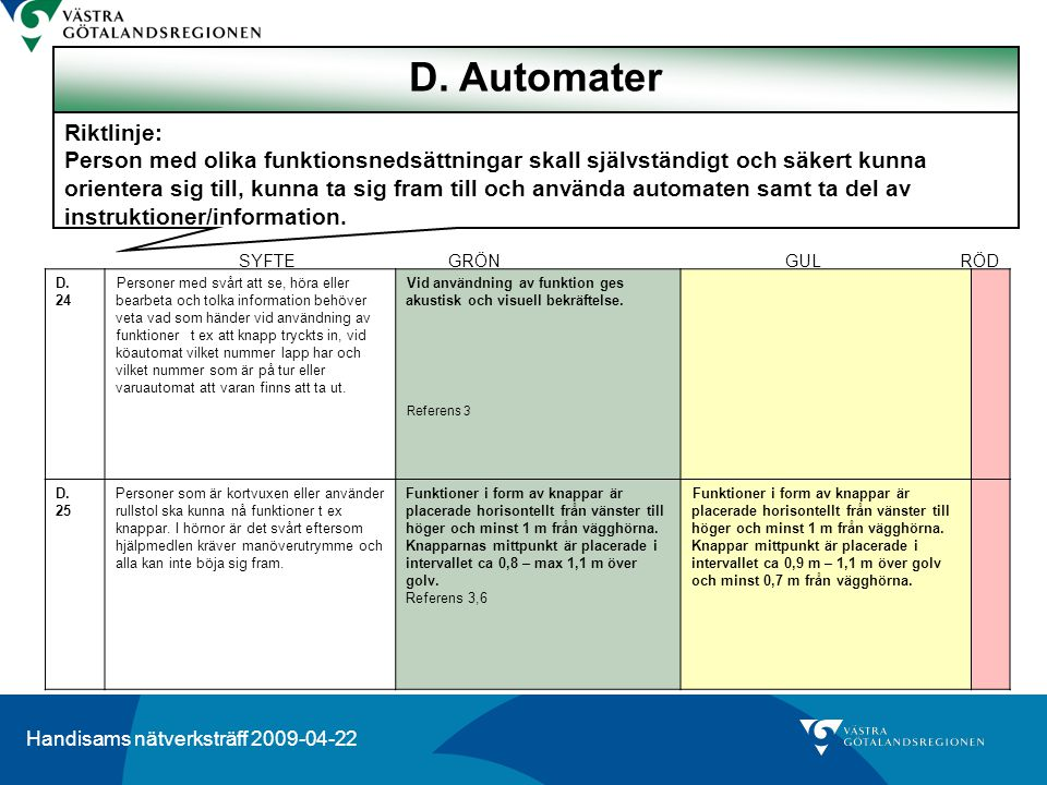 D. Automater Riktlinje: