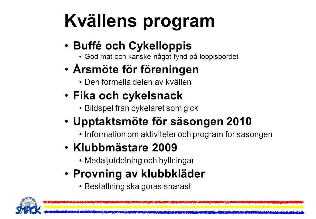 Kvällens program Buffé och Cykelloppis Årsmöte för föreningen