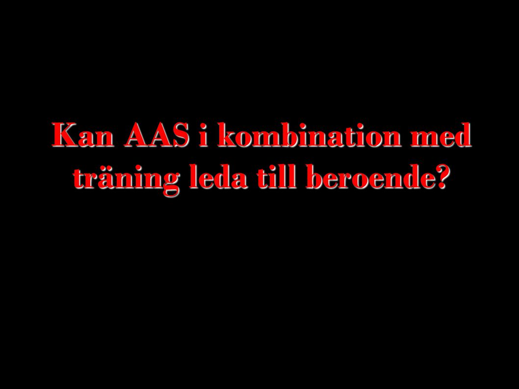 Kan AAS i kombination med träning leda till beroende