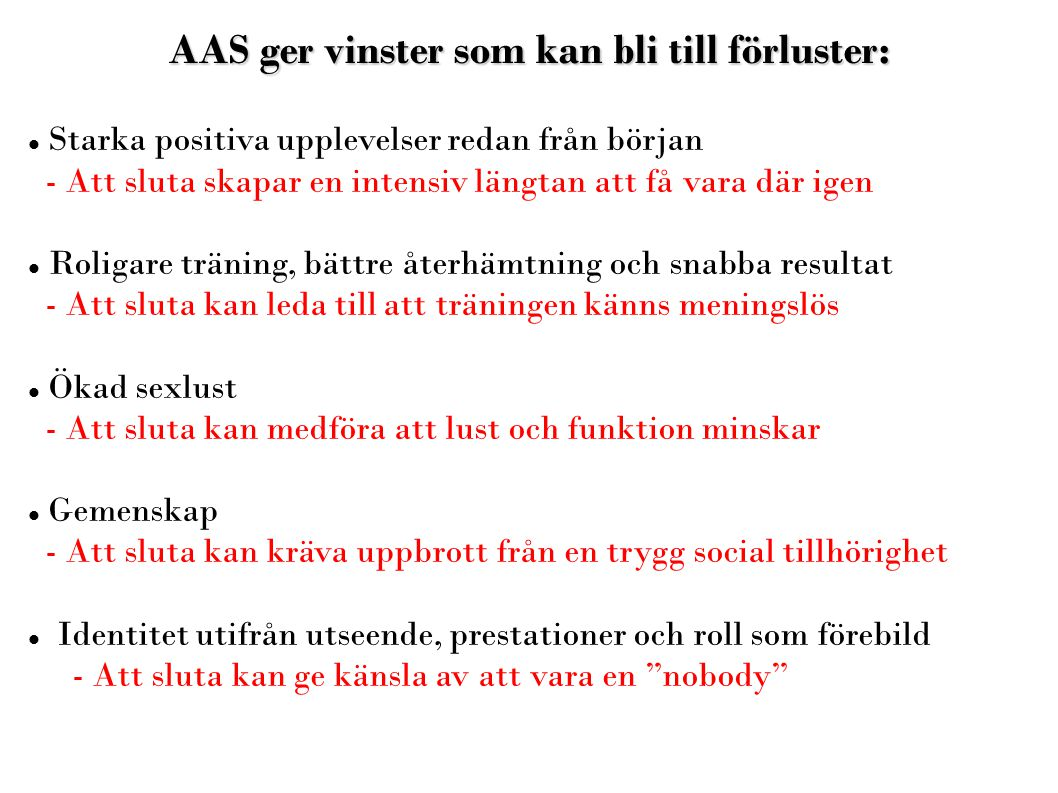 AAS ger vinster som kan bli till förluster: