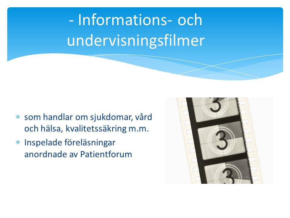 - Informations- och undervisningsfilmer