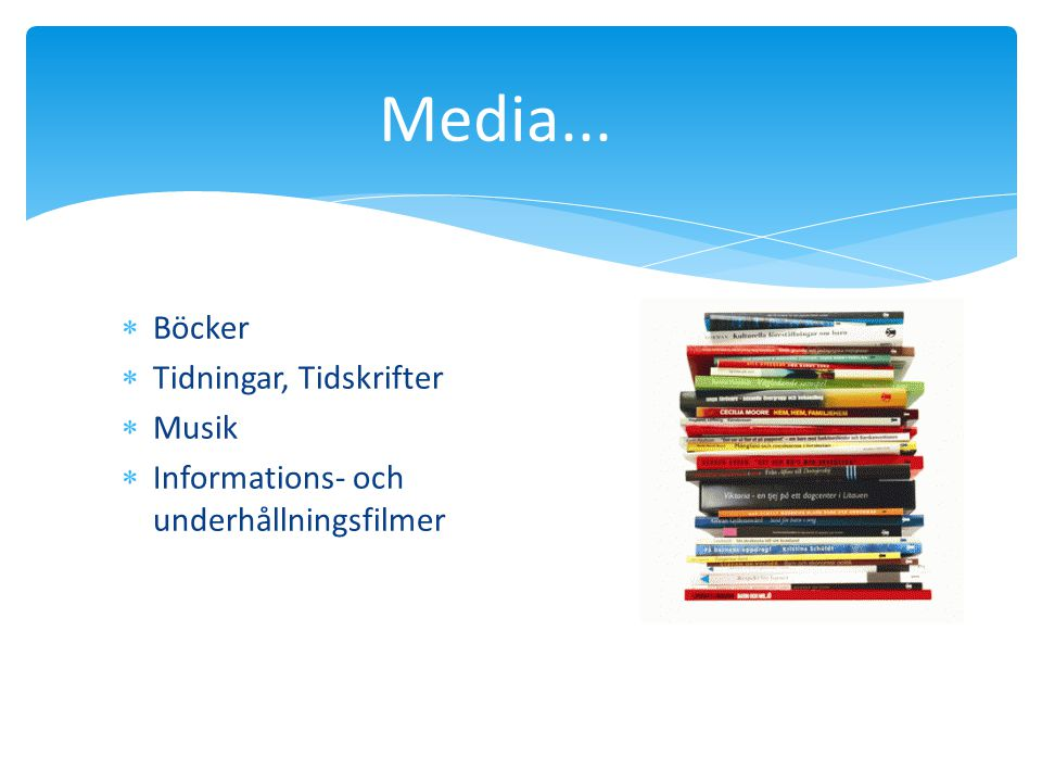 Media... Böcker Tidningar, Tidskrifter Musik