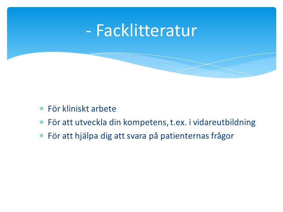- Facklitteratur För kliniskt arbete