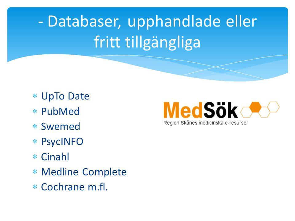- Databaser, upphandlade eller fritt tillgängliga