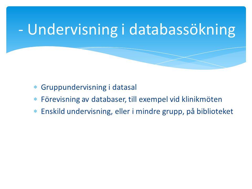 - Undervisning i databassökning