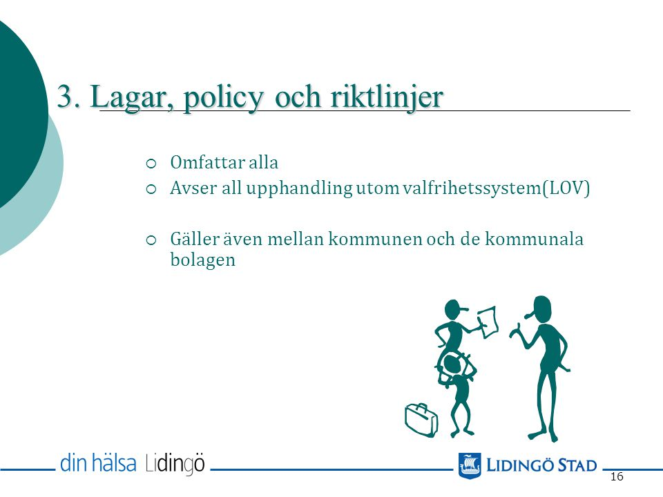 3. Lagar, policy och riktlinjer