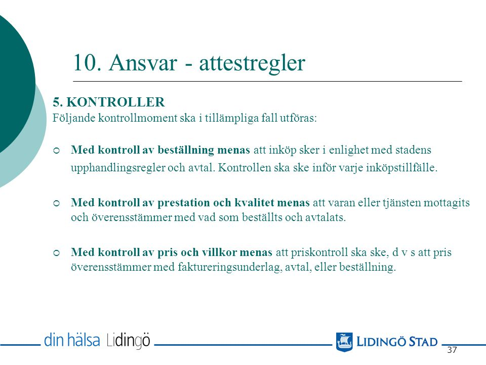 10. Ansvar - attestregler 5. KONTROLLER