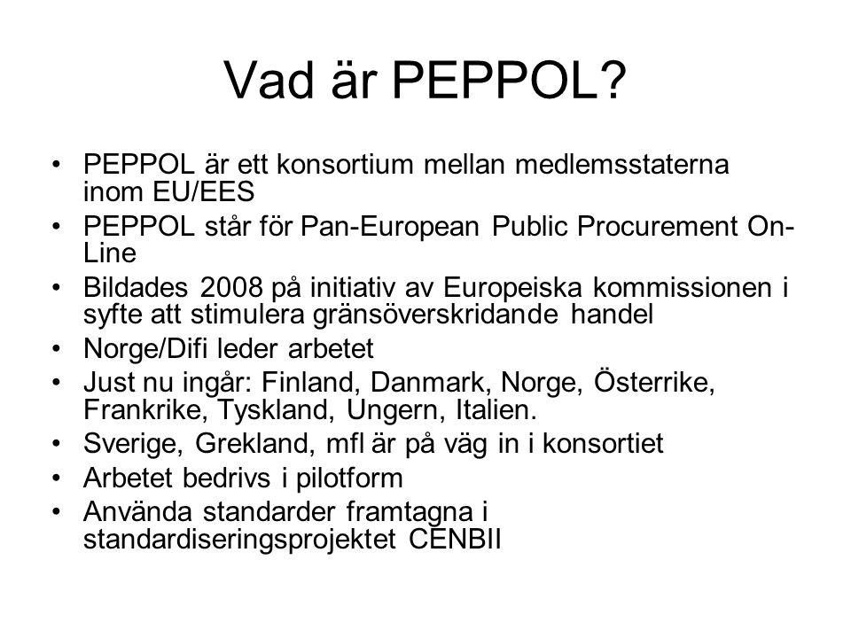 Vad är PEPPOL PEPPOL är ett konsortium mellan medlemsstaterna inom EU/EES. PEPPOL står för Pan-European Public Procurement On-Line.