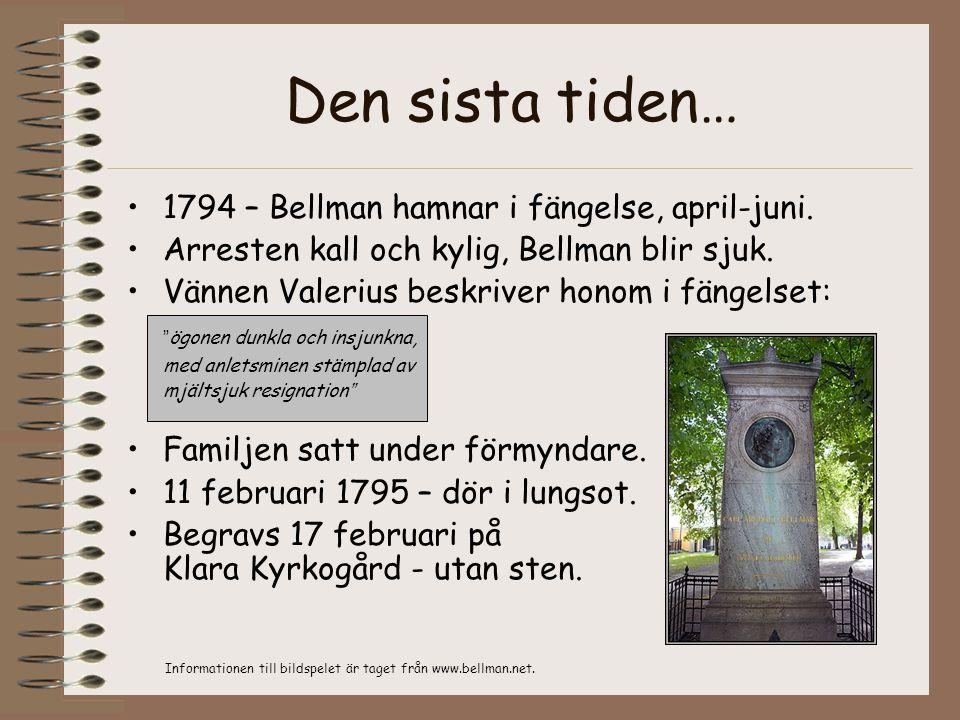 Den sista tiden… 1794 – Bellman hamnar i fängelse, april-juni.