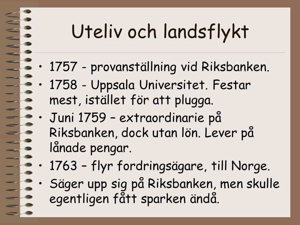 Uteliv och landsflykt 1757 - provanställning vid Riksbanken.
