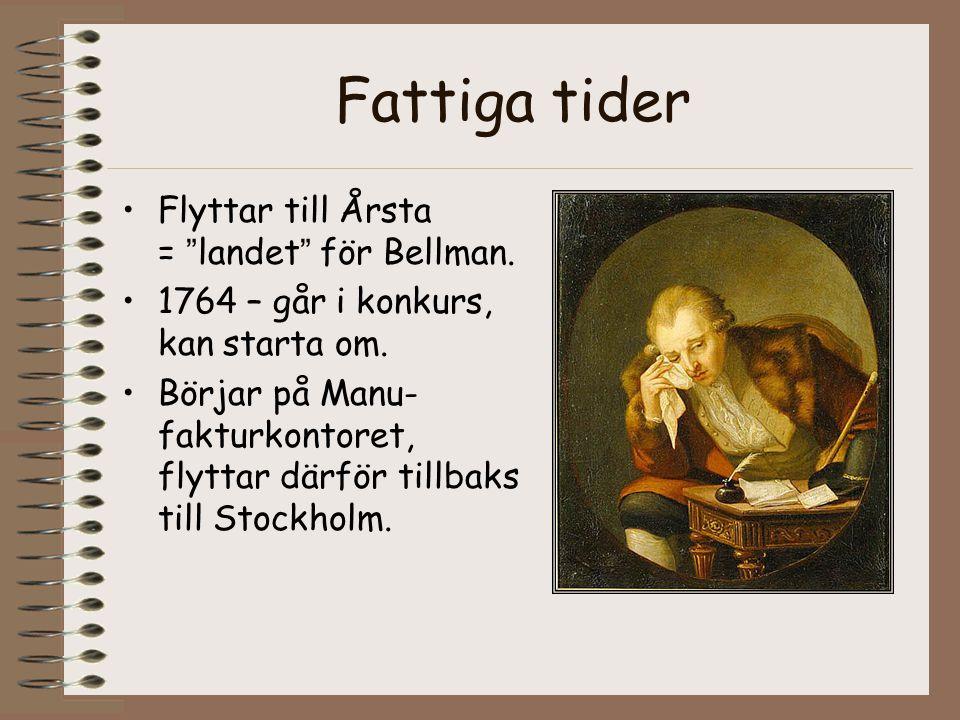 Fattiga tider Flyttar till Årsta = landet för Bellman.