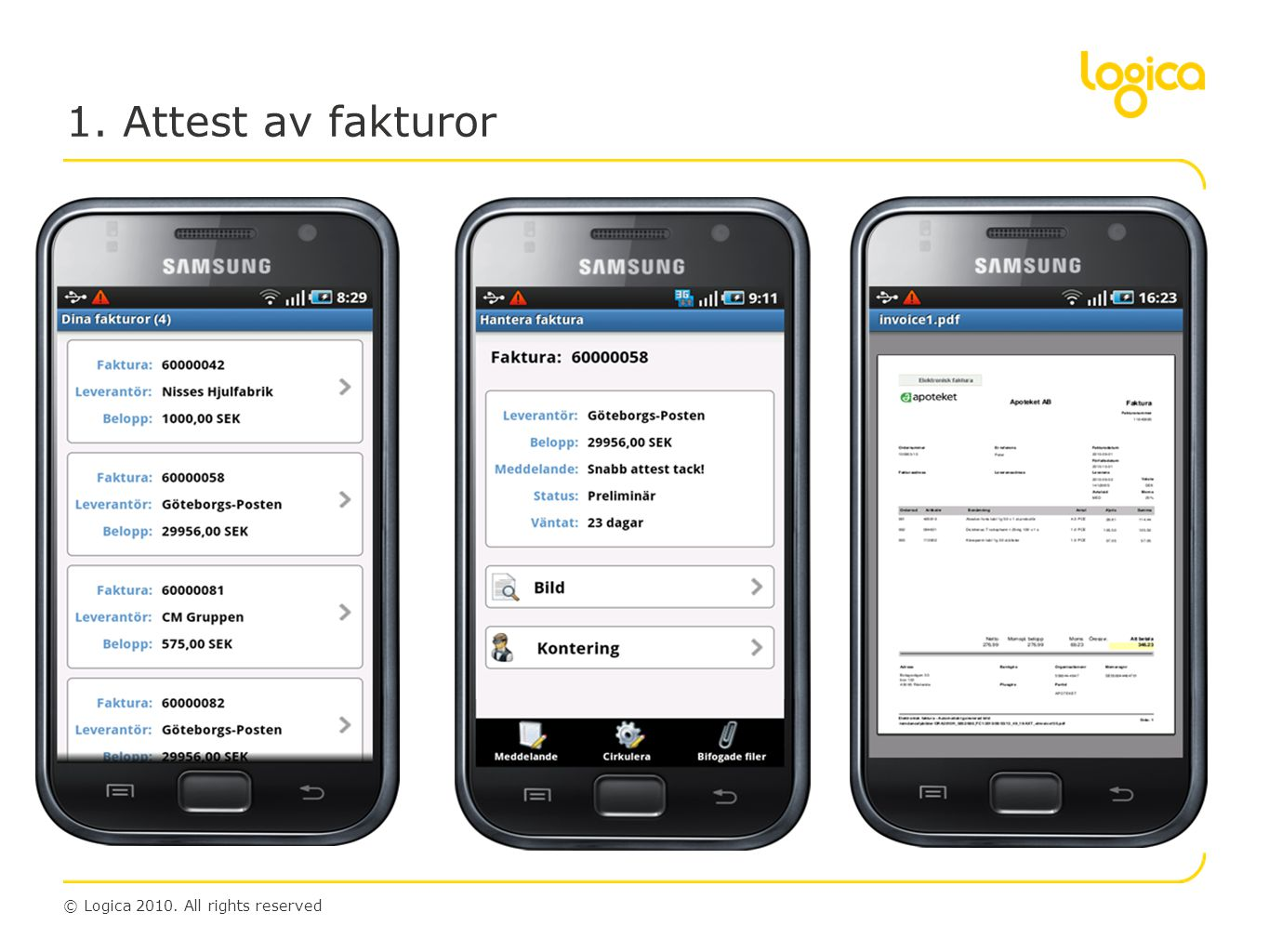 1. Attest av fakturor © Logica 2010. All rights reserved