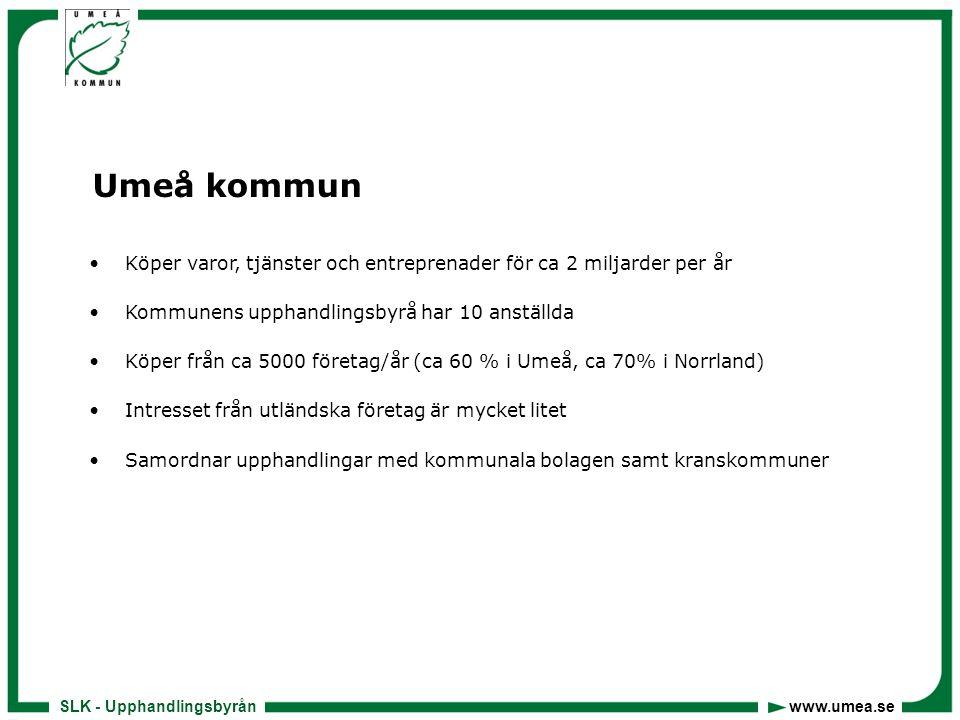 Umeå kommun Köper varor, tjänster och entreprenader för ca 2 miljarder per år. Kommunens upphandlingsbyrå har 10 anställda.