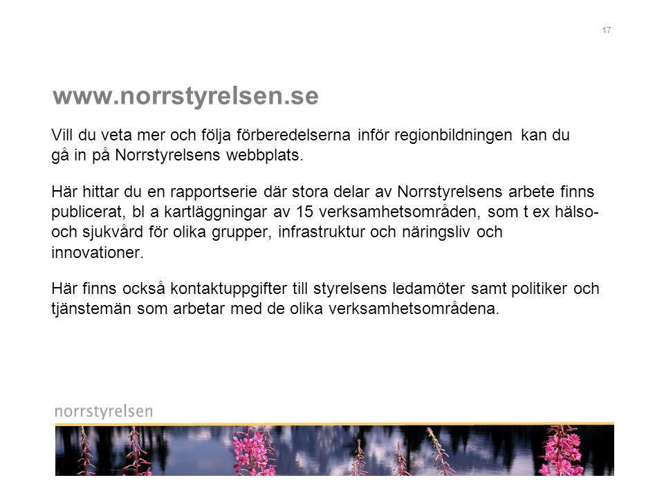 www.norrstyrelsen.se Vill du veta mer och följa förberedelserna inför regionbildningen kan du gå in på Norrstyrelsens webbplats.