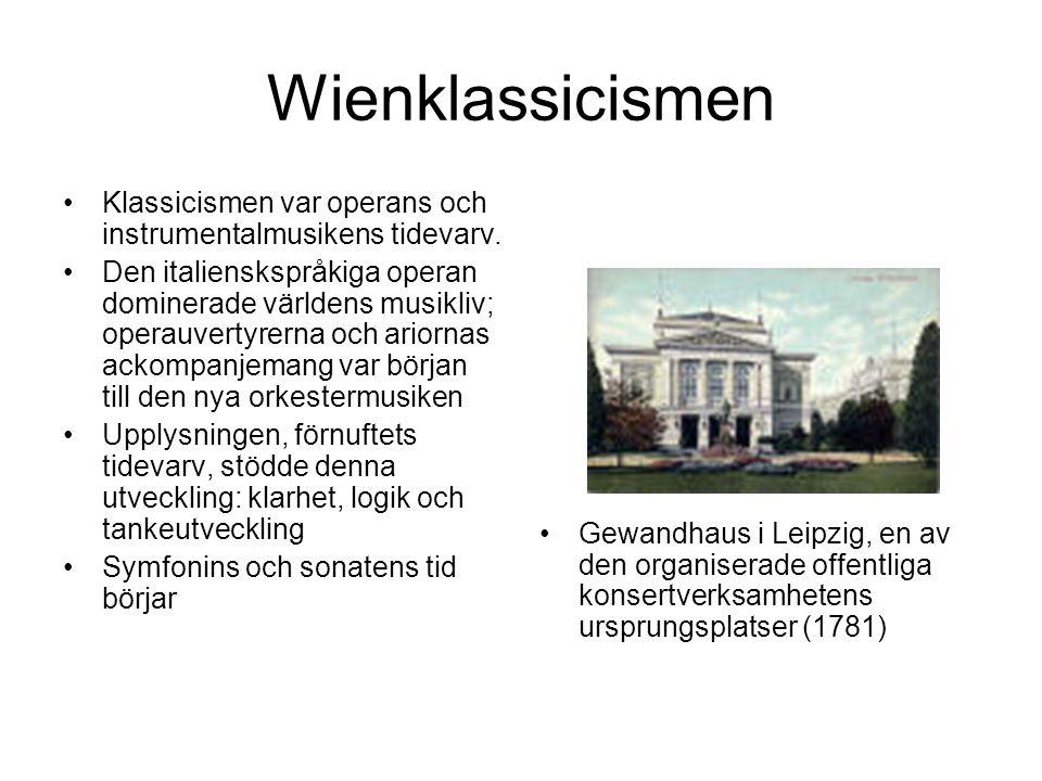 Wienklassicismen Klassicismen var operans och instrumentalmusikens tidevarv.