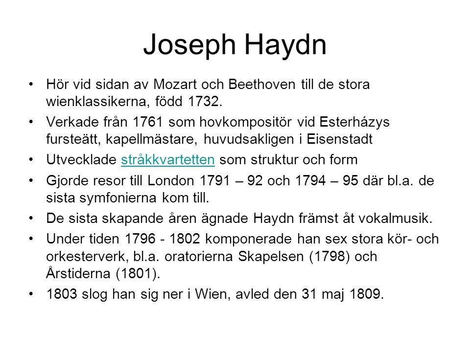 Joseph Haydn Hör vid sidan av Mozart och Beethoven till de stora wienklassikerna, född 1732.