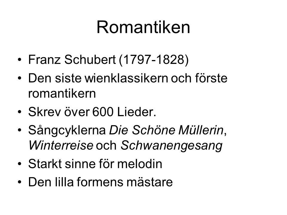 Romantiken Franz Schubert (1797-1828)