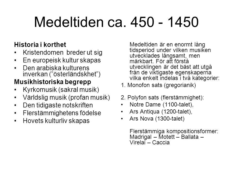 Medeltiden ca. 450 - 1450 Historia i korthet