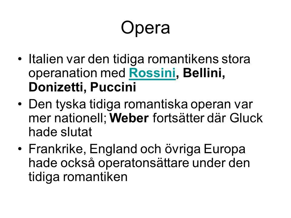 Opera Italien var den tidiga romantikens stora operanation med Rossini, Bellini, Donizetti, Puccini.