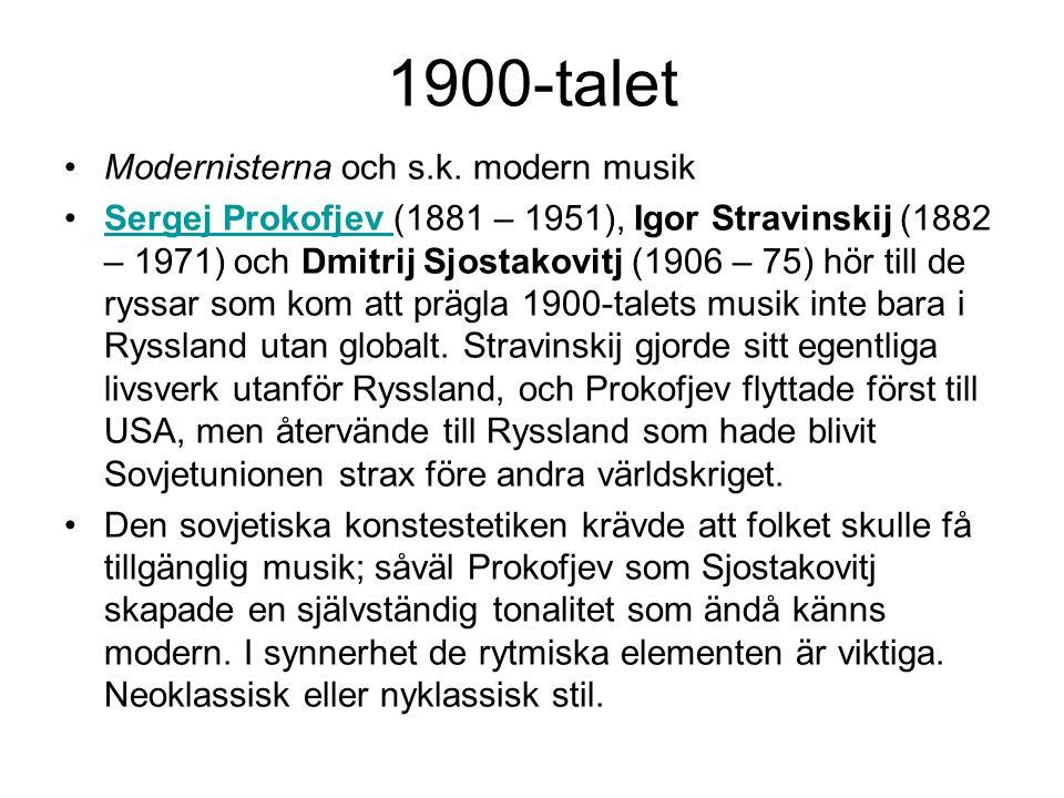 1900-talet Modernisterna och s.k. modern musik
