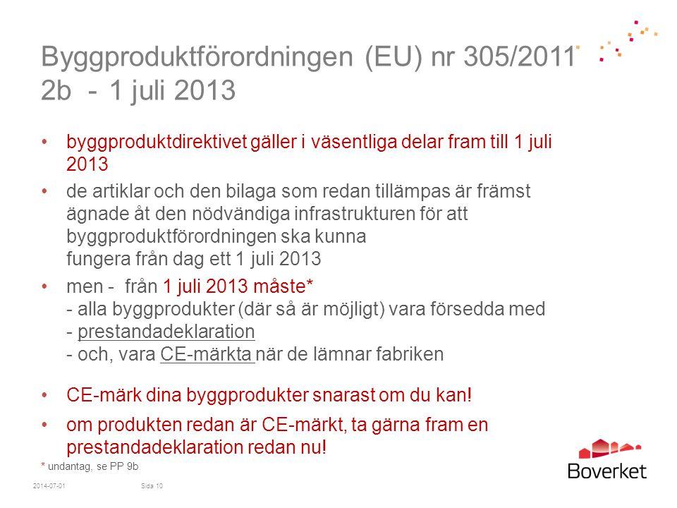Byggproduktförordningen (EU) nr 305/2011 2b - 1 juli 2013