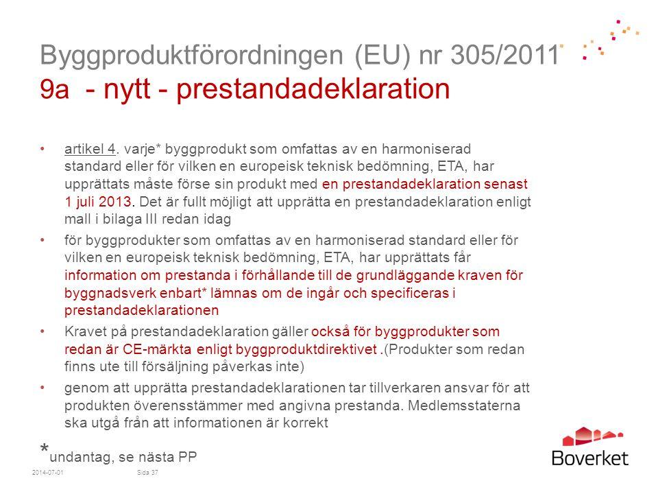 Byggproduktförordningen (EU) nr 305/2011 9a - nytt - prestandadeklaration