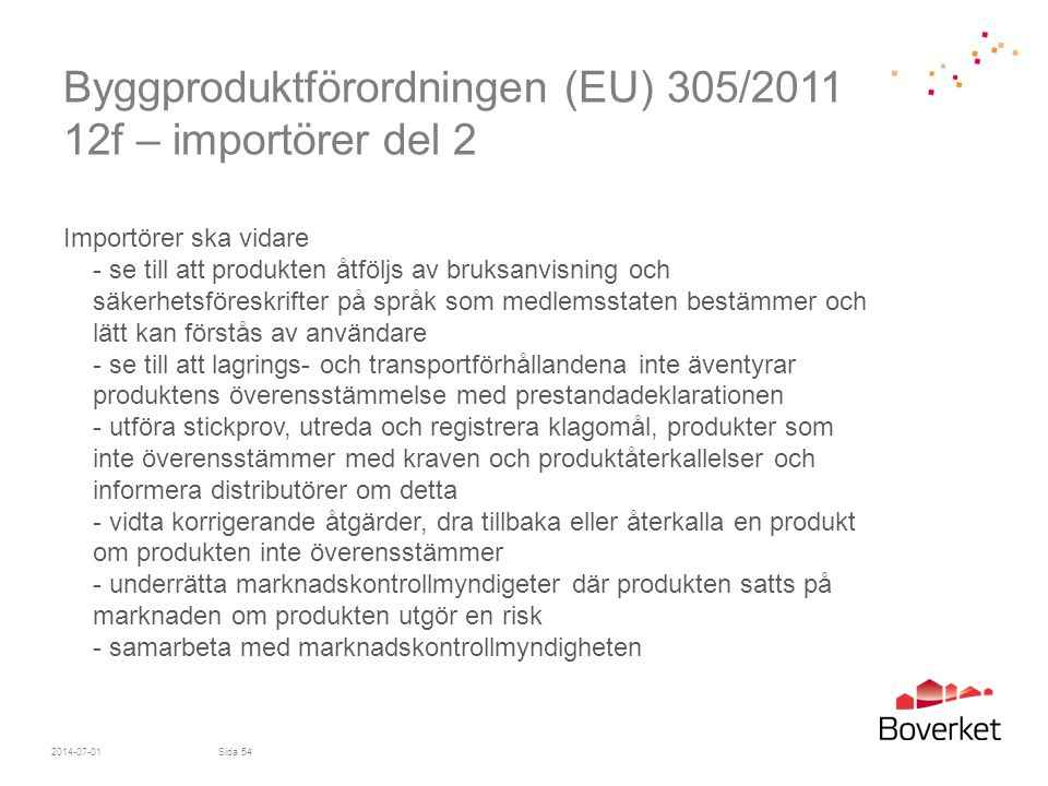 Byggproduktförordningen (EU) 305/2011 12f – importörer del 2
