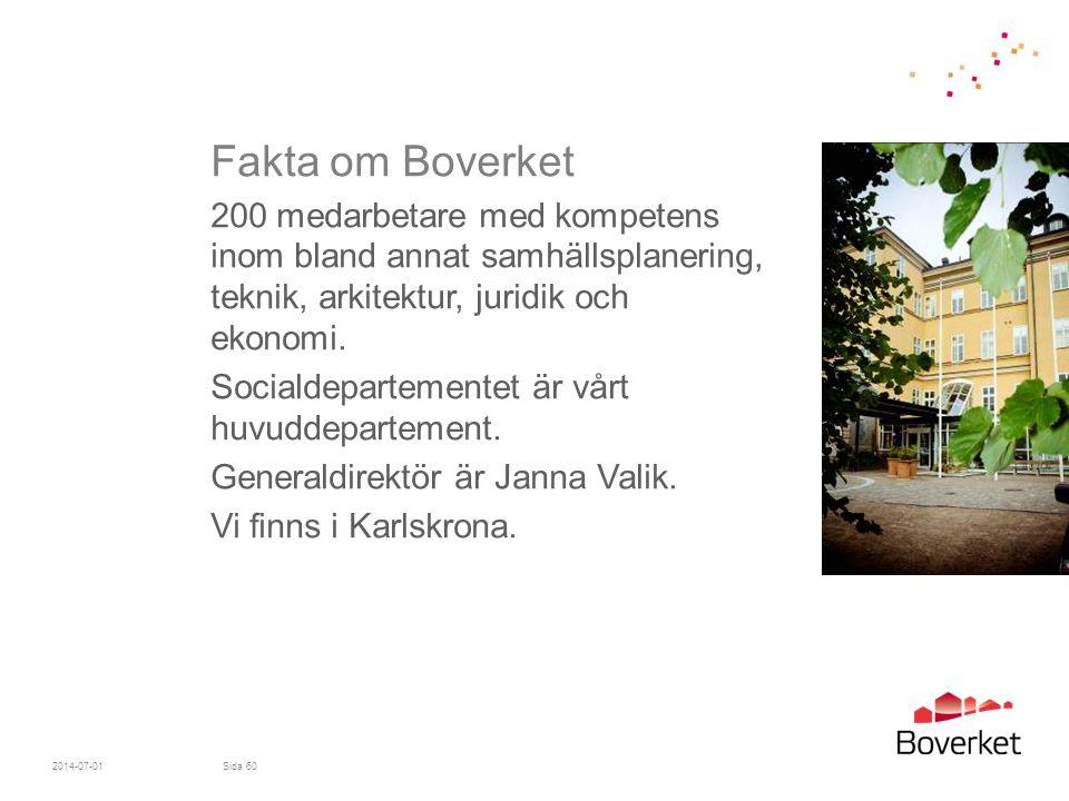 Fakta om Boverket 200 medarbetare med kompetens inom bland annat samhällsplanering, teknik, arkitektur, juridik och ekonomi.
