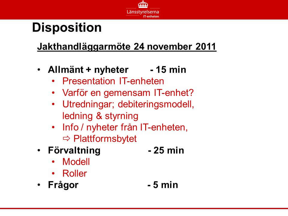 Disposition Jakthandläggarmöte 24 november 2011
