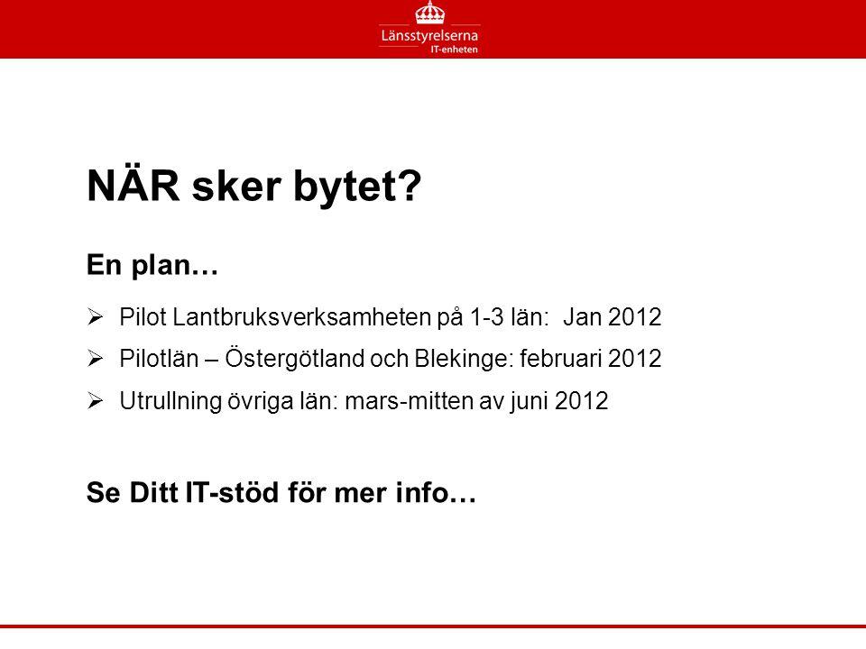 NÄR sker bytet En plan… Se Ditt IT-stöd för mer info…