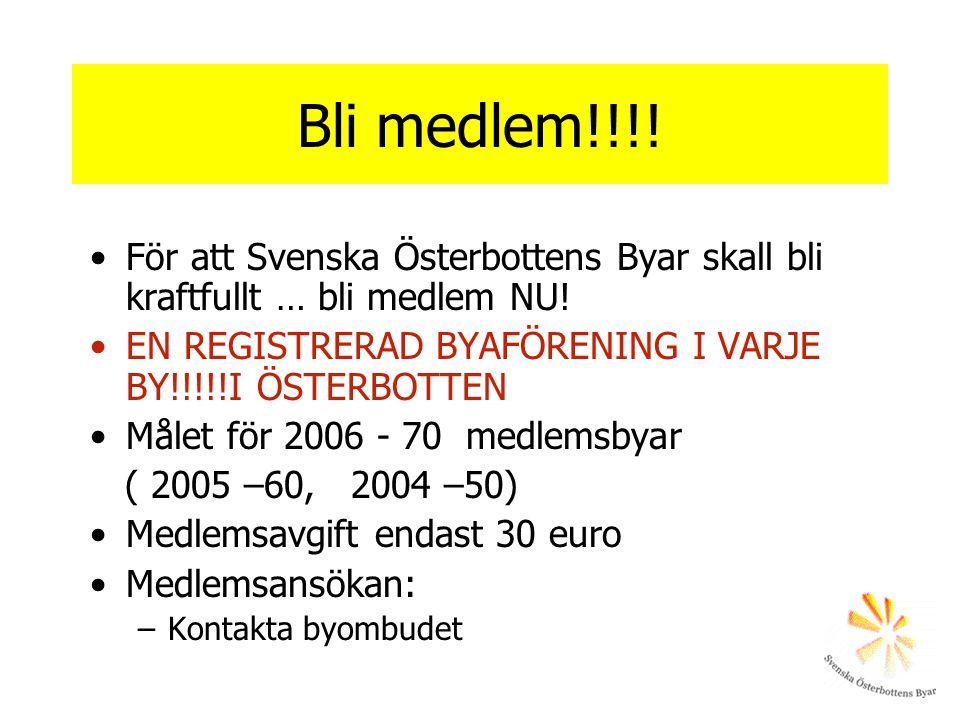 Bli medlem!!!! För att Svenska Österbottens Byar skall bli kraftfullt … bli medlem NU! EN REGISTRERAD BYAFÖRENING I VARJE BY!!!!!I ÖSTERBOTTEN.