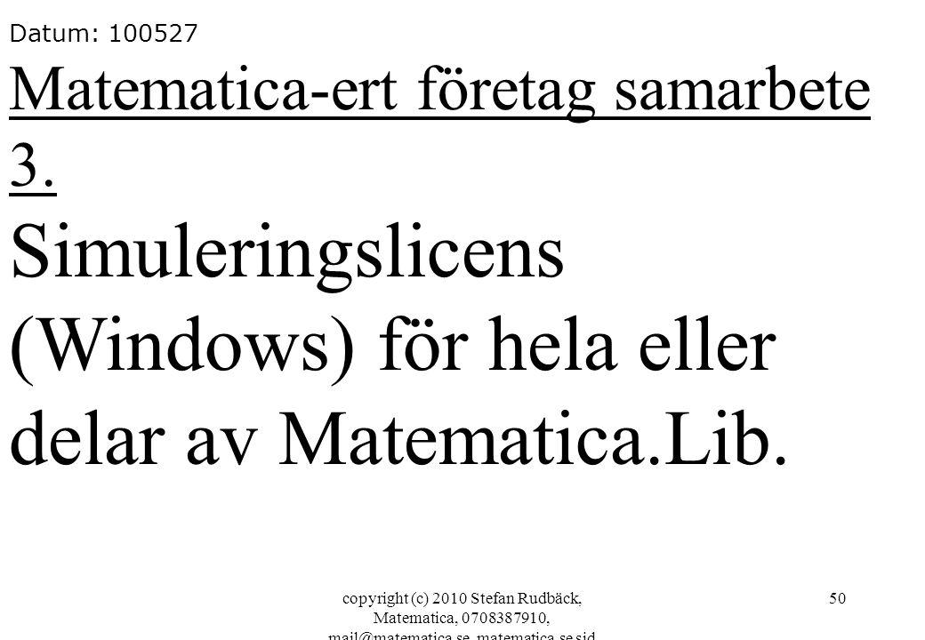 Simuleringslicens (Windows) för hela eller delar av Matematica.Lib.