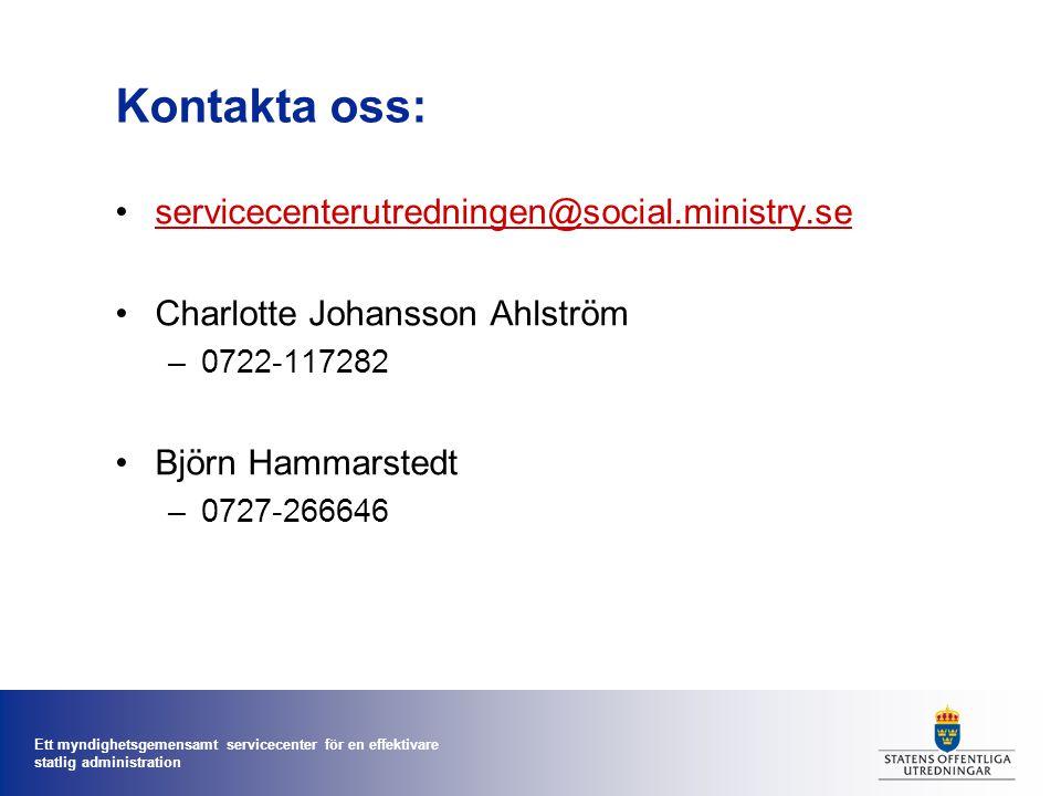 Kontakta oss: servicecenterutredningen@social.ministry.se