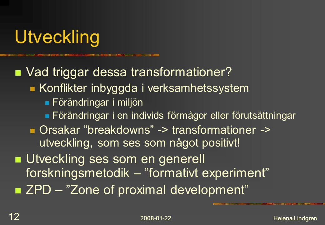 Utveckling Vad triggar dessa transformationer