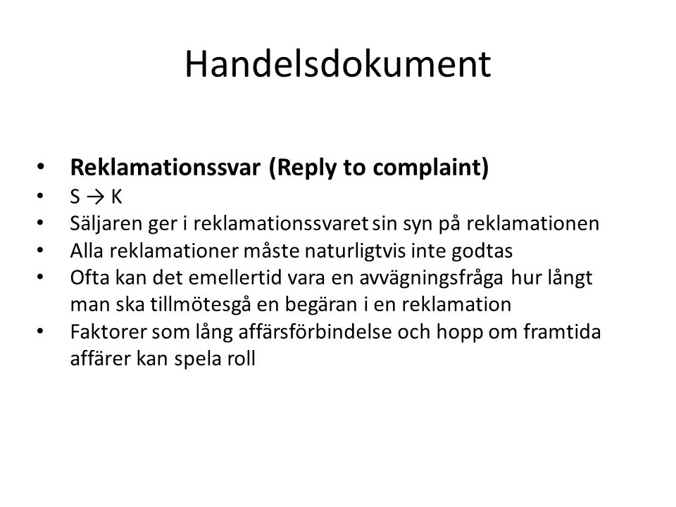 Handelsdokument Reklamationssvar (Reply to complaint) S → K