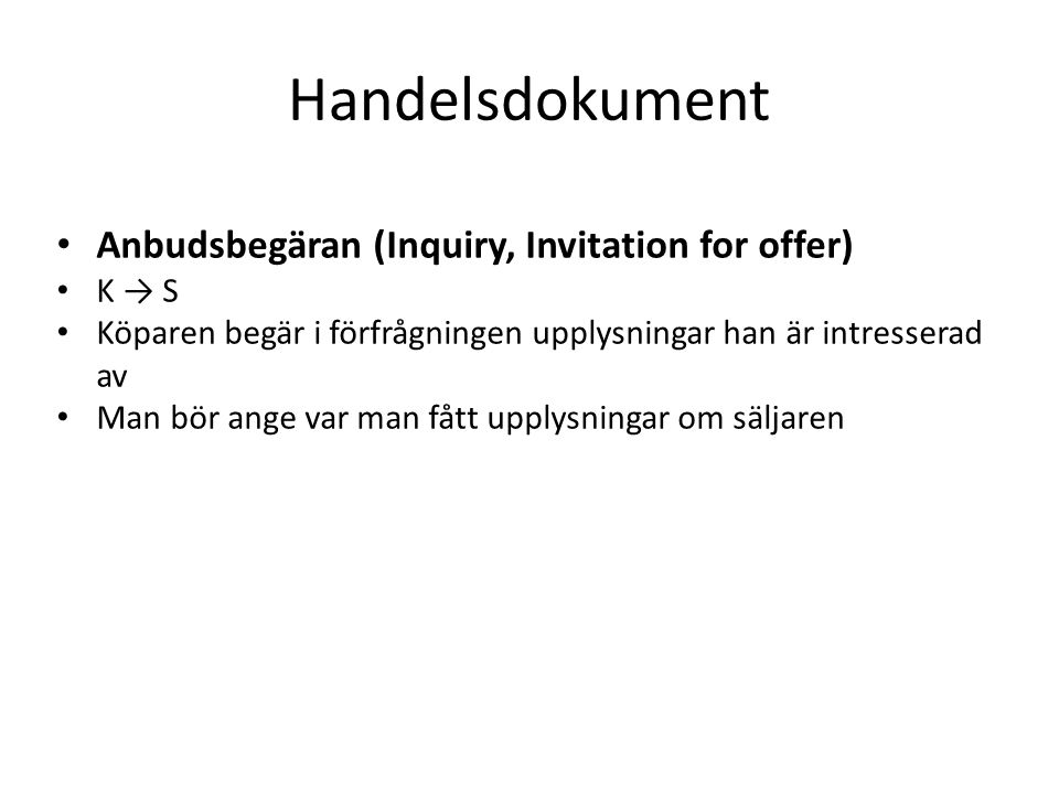 Handelsdokument Anbudsbegäran (Inquiry, Invitation for offer) K → S