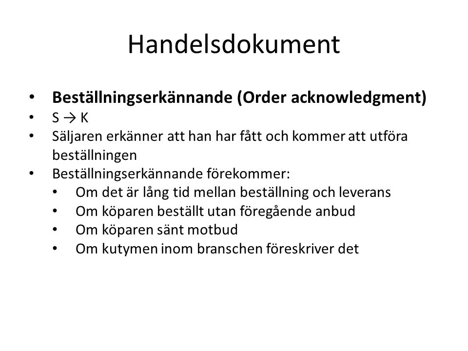 Handelsdokument Beställningserkännande (Order acknowledgment) S → K