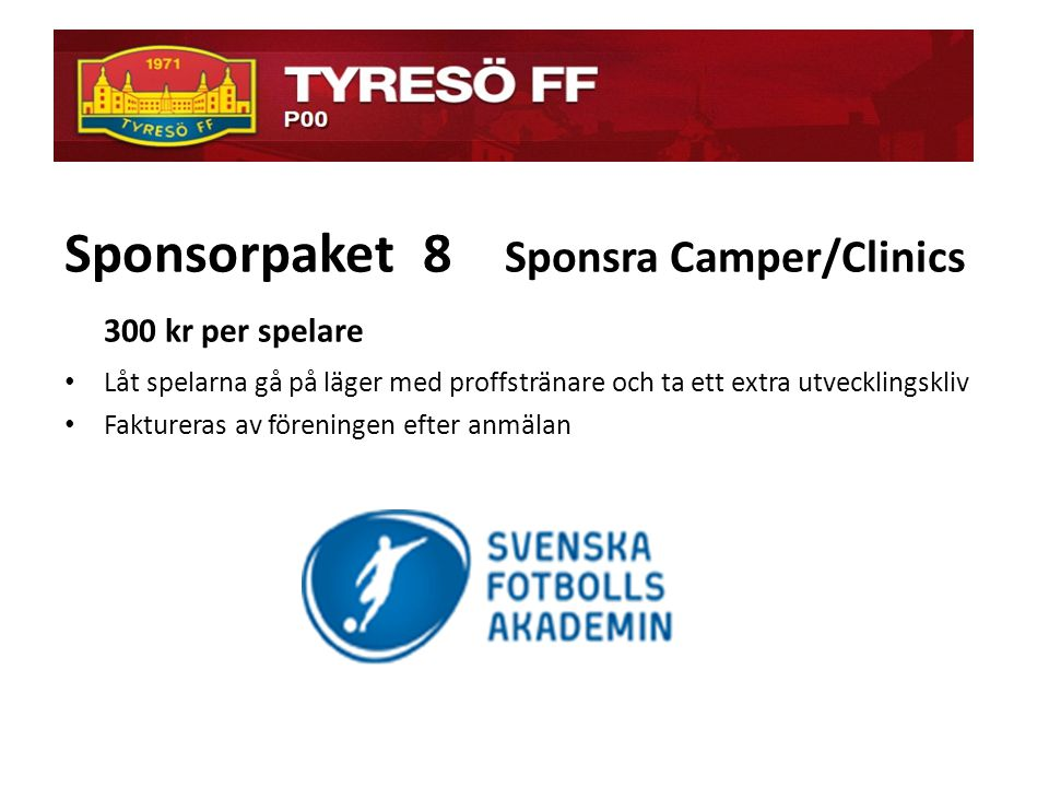 ö Sponsorpaket 8 Sponsra Camper/Clinics 300 kr per spelare