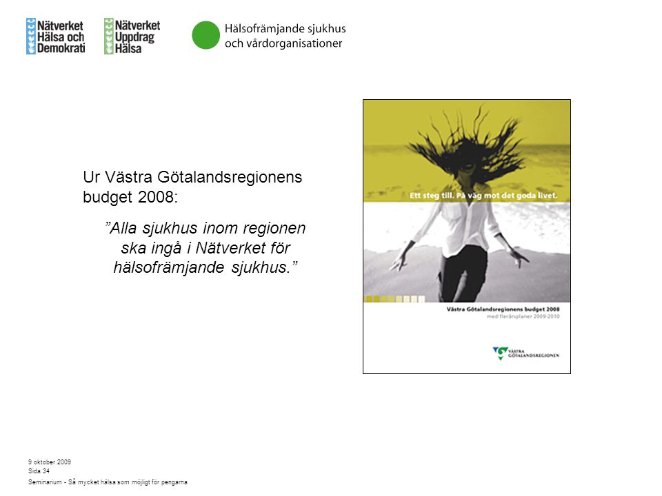 Ur Västra Götalandsregionens budget 2008: