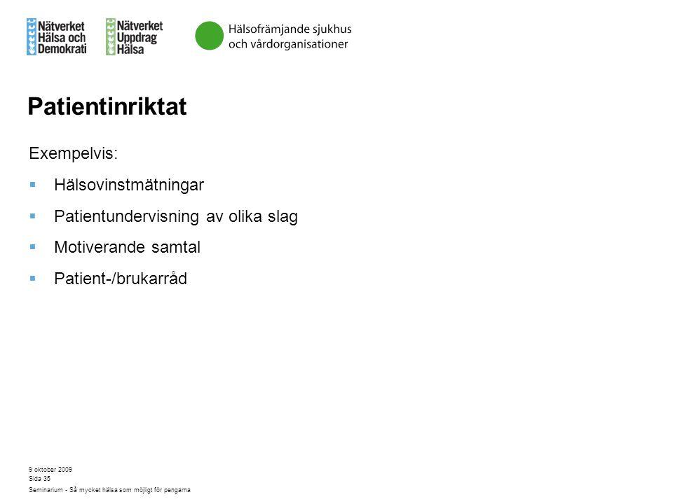 Patientinriktat Exempelvis: Hälsovinstmätningar