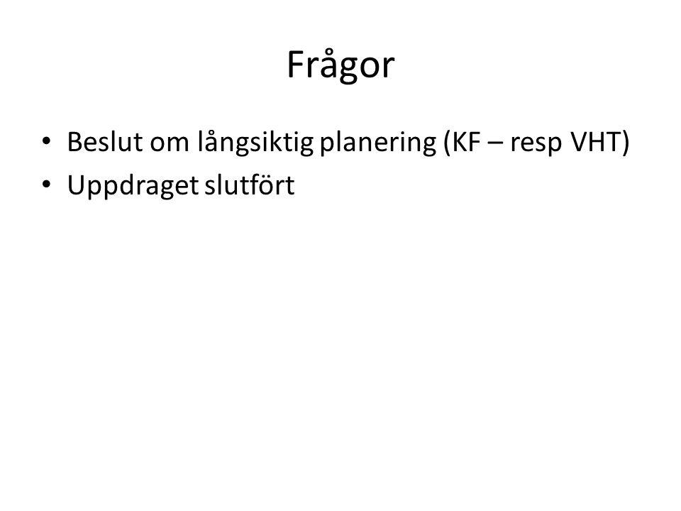 Frågor Beslut om långsiktig planering (KF – resp VHT)
